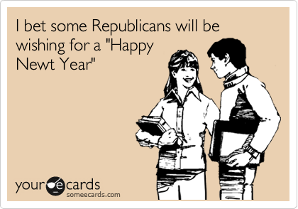 """I bet some Republicans will be wishing for a """"Happy Newt Year"""""""