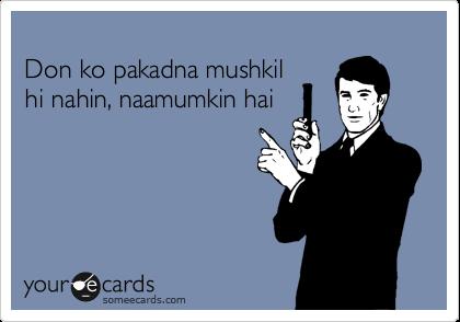 Bachelor Bachelorette Party Memes Don Ko Pakadna Mushkil Hi Nahin Naamumkin Hai