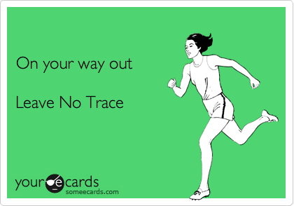 On your way out  Leave No Trace