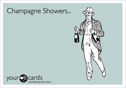 Champagne Showers...