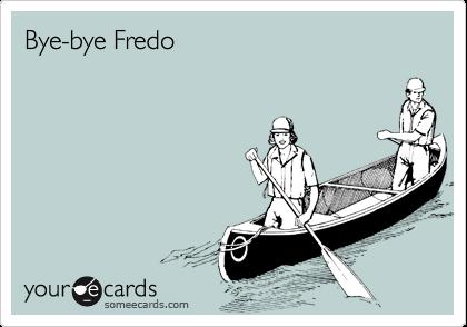 Bye-bye Fredo