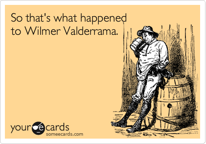 So that's what happened  to Wilmer Valderrama.
