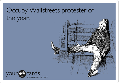 Occupy Wallstreets protester of the year.
