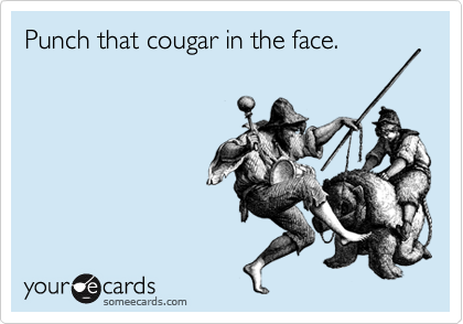 Punch that cougar in the face.