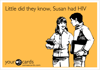 Little did they know, Susan had HIV