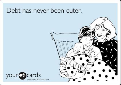 Debt has never been cuter.