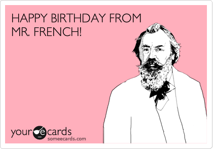 HAPPY BIRTHDAY FROM MR FRENCH