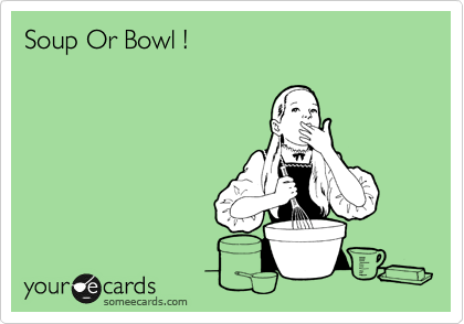 Soup Or Bowl !