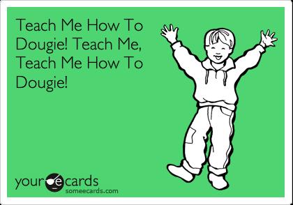 Teach Me How To Dougie! Teach Me, Teach Me How To Dougie!