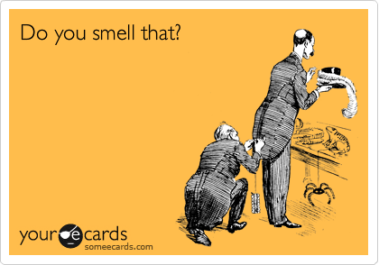 Do you smell that?