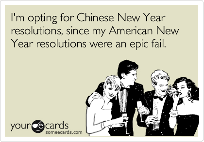I\'m opting for Chinese New Year resolutions, since my American New ...