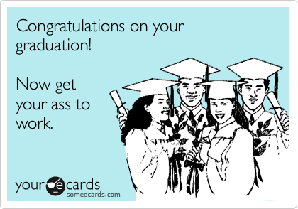 1329168202680_5689698 search results for 'graduation' ecards from free and funny cards,Congratulations Graduate Meme
