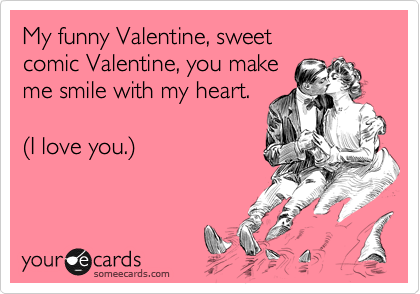 My funny valentine sweet comic valentine you make me smile with my my funny valentine sweet comic valentine you make me smile with my heart voltagebd Choice Image