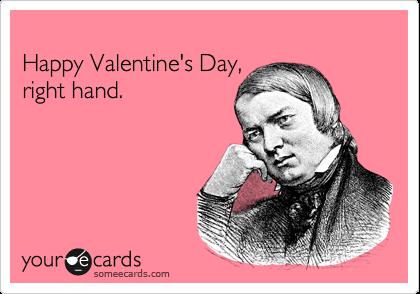 Happy Valentine's Day,  right hand.
