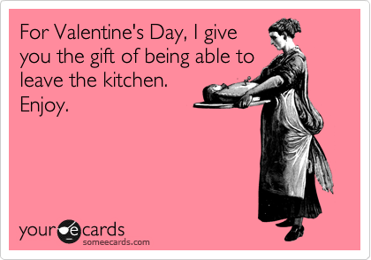 For Valentine's Day, I give you the gift of being able to leave the kitchen.  Enjoy.