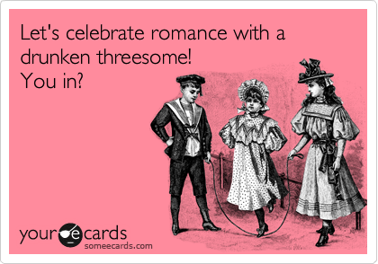 Remarkable, very E-cards threesome valentine can