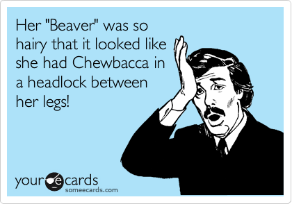 Only hairy beaver