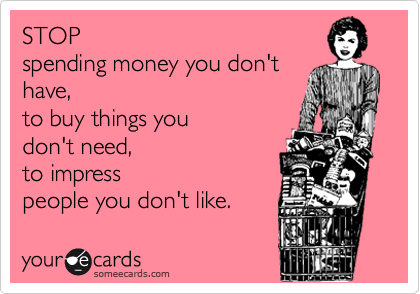 Image result for spend money you don't have to impress