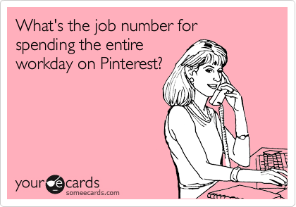 What's the job number for spending the entire workday on Pinterest?