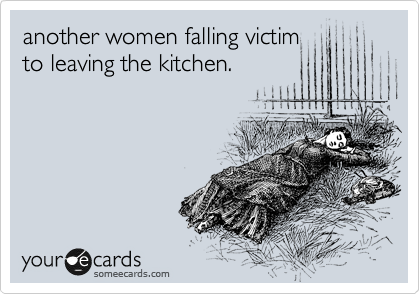 another women falling victim to leaving the kitchen.