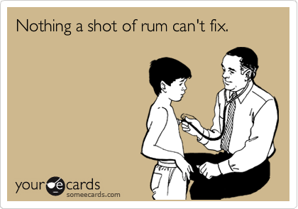 Nothing a shot of rum can't fix.