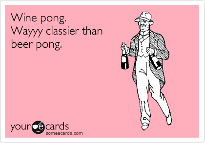 Wine pong  Wayyy classier than beer pong  | Drinks/Happy