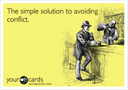 The simple solution to avoiding conflict.