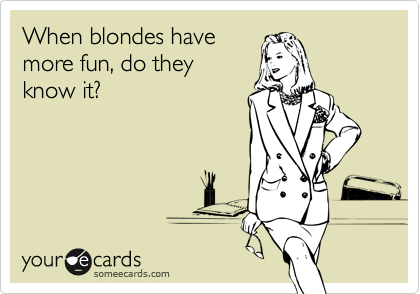 When blondes have more fun, do they know it?