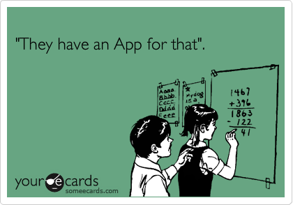 """They have an App for that""."