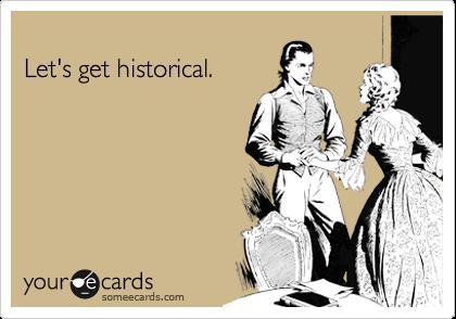 Let's get historical.