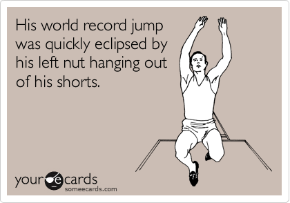 His world record jump was quickly eclipsed by his left nut hanging out of his shorts.