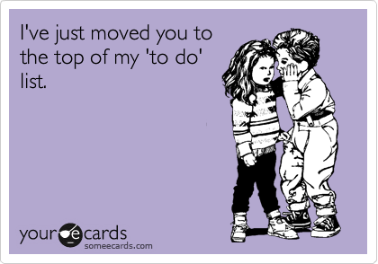 I've just moved you to the top of my 'to do' list.