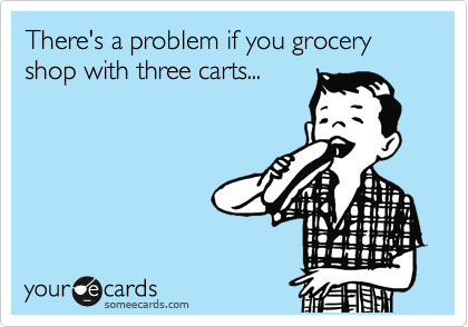 There's a problem if you grocery shop with three carts...