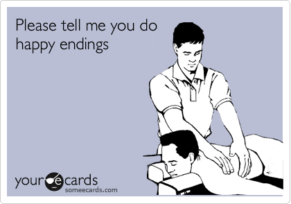 Please tell me you do happy endings