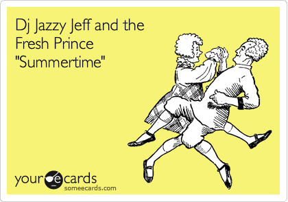 "Dj Jazzy Jeff and the Fresh Prince ""Summertime"""