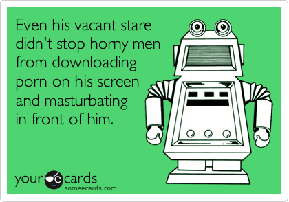 Even his vacant stare didn't stop horny men from downloading porn on his screen and masturbating in front of him.