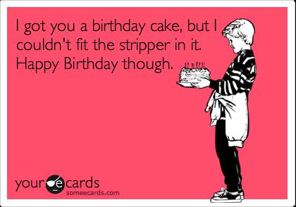 Birthday card happy stripper