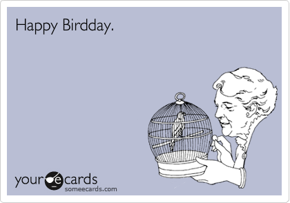 Happy Birdday.