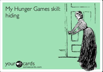 My Hunger Games skill: hiding
