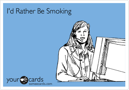 I'd Rather Be Smoking