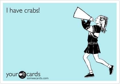 I have crabs!