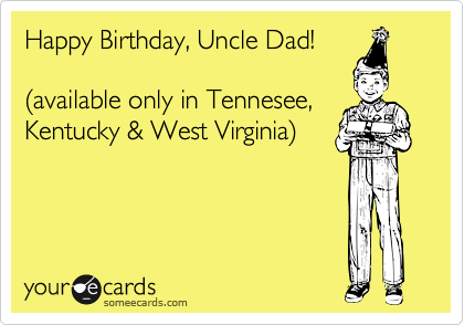 Happy Birthday Uncle Dad 28available Only In Tennesee Kentucky West Virginia