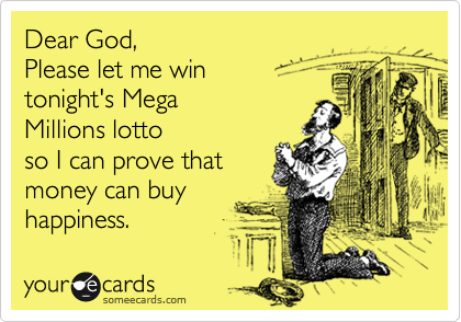 1332898121287_1987230 dear god, please let me win tonight's mega millions lotto so i can