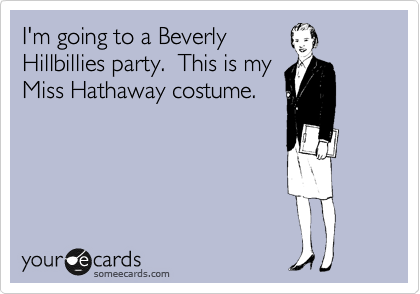 I'm going to a Beverly Hillbillies party.  This is my Miss Hathaway costume.