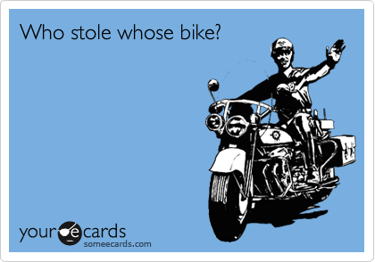 Who stole whose bike?