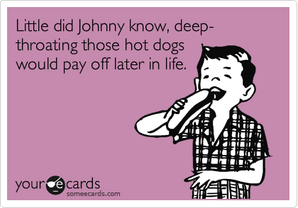 Little did Johnny know, deep-throating those hot dogs would pay off later in life.