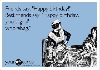 Birthday Happy Ecards Funny Friend