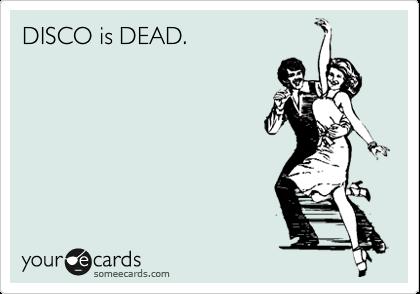 DISCO is DEAD.