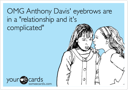 """OMG Anthony Davis' eyebrows are in a """"relationship and it's complicated"""""""