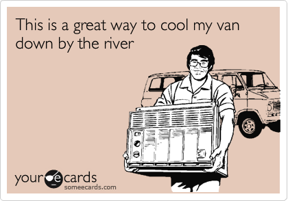 This is a great way to cool my van down by the river